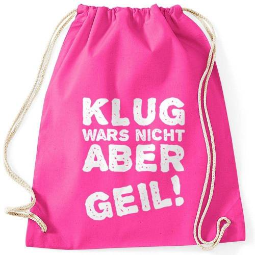 MoonWorks Turnbeutel »Lustiger Turnbeutel mit Spruch Klug wars nicht aber geil! ®«, fuchsia