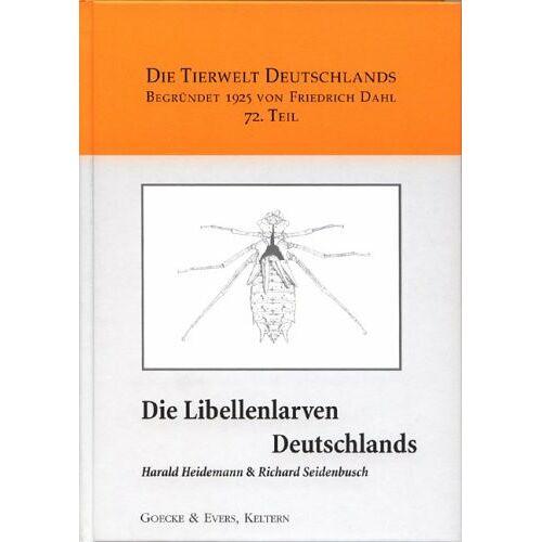 Die Libellenlarven Deutschlands: Handbuch für Exuviensammler (Die Tierwelt Deutschlands)