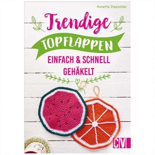 Christophorus Verlag Trendige Topflappen einfach und schnell gehäkelt
