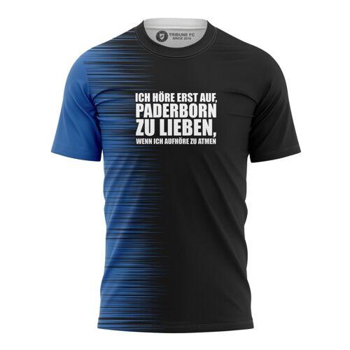 Tribune FC T-shirt ICH HÖRE ERST AUF, PADERBORN ZU LIEBEN, WENN ICH AUFHÖRE ZU ATMEN - Fans Paderborn