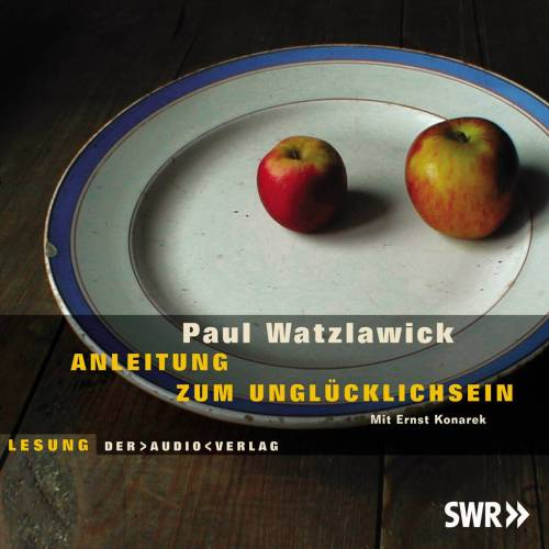 Der Audio Verlag Anleitung zum Unglücklichsein