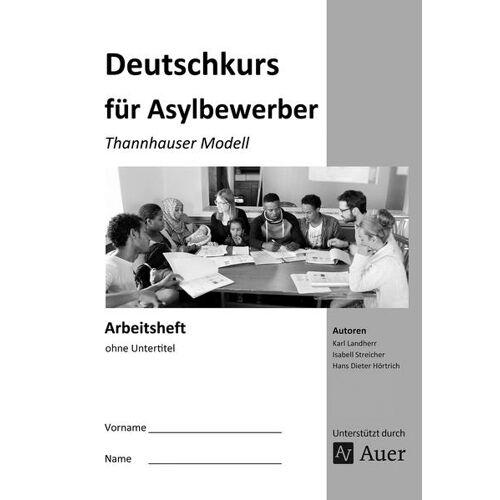 Auer Verlag i.d.AAP LW Arbeitsheft Deutschkurs für Asylbewerber
