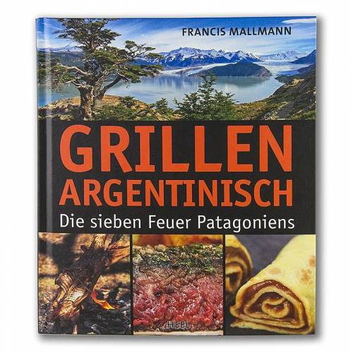 Grillen Argentinisch, Hommage und Kochbuch, von Francis Mallmann, 1 St
