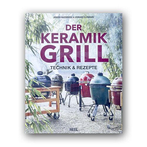 Der Keramik Grill - Technik & Rezepte, Heel Verlag, 1 St