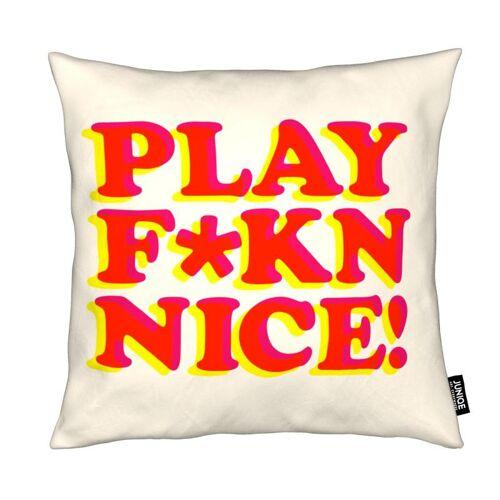 "JUNIQE Deko Kissen Lustig ""Play Fkn Nice"" von JUNIQE"