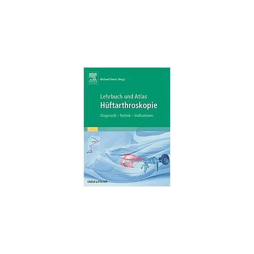 Lehrbuch und Atlas Hüftarthroskopie