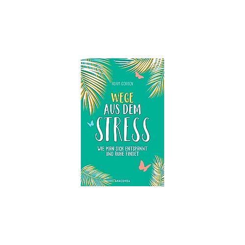 Wege aus dem Stress
