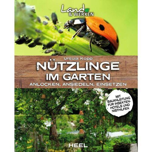 HEEL VERLAG Nützlinge im Garten - Anlocken, ansiedeln, einsetzen - Heel Verlag