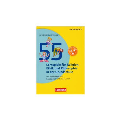 Cornelsen 55 Lernspiele für Religion, Ethik und Philosophie in der Grundschule