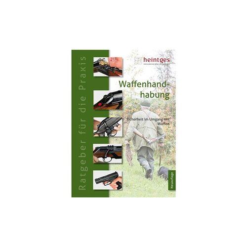 Heintges Buch: Waffenhandhabung