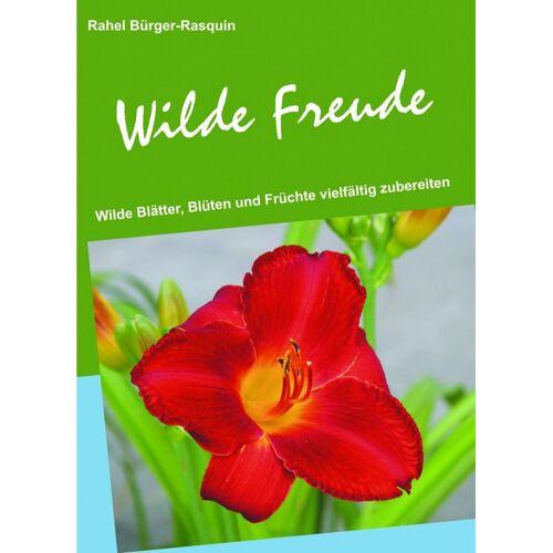 Meine wilde Freude - Essbare Wildpflanzen