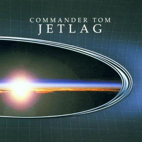Commander Tom - Jetlag - Preis vom 17.06.2021 04:48:08 h