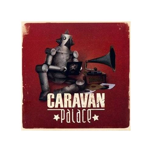 Caravan Palace - Caravan Palace [Digipack] - Preis vom 14.10.2021 04:57:22 h