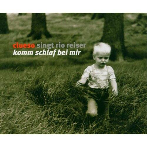 Clueso - Komm schlaf bei mir (Clueso singt Rio Reiser) - Preis vom 18.06.2021 04:47:54 h
