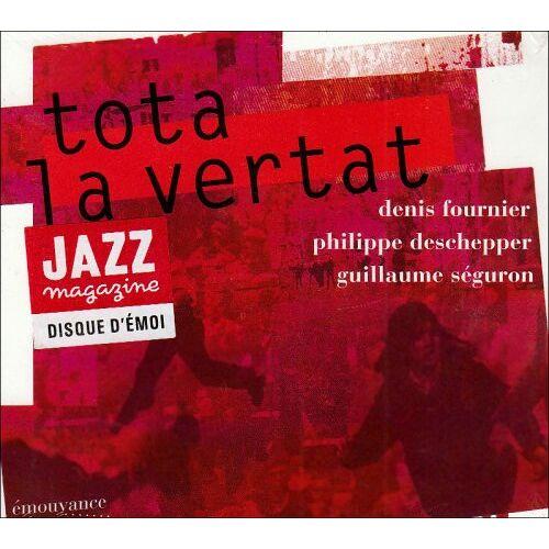 Denis Fournier & Deschepper - Tota La Vertat - Preis vom 22.06.2021 04:48:15 h