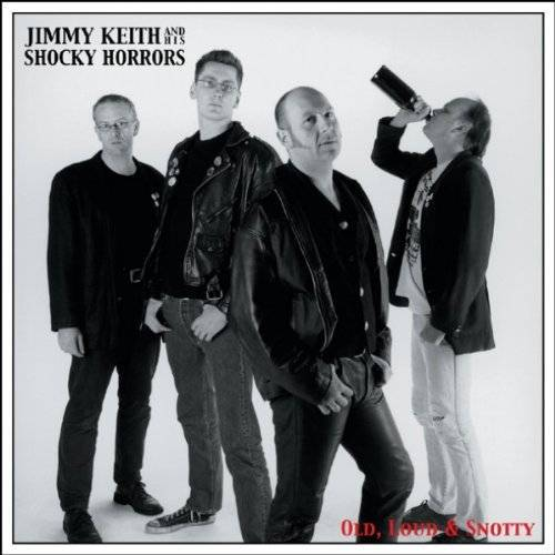 Jimmy Keith & His Shocky Horrors - Loud,Old & Snotty - Preis vom 17.06.2021 04:48:08 h