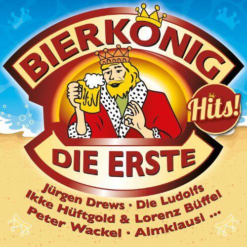 Various - Bierkönig Hits - Die Erste - Preis vom 13.06.2021 04:45:58 h