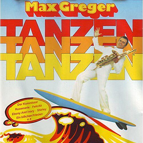 Max Greger - Tanzen Tanzen Tanzen - Preis vom 17.06.2021 04:48:08 h