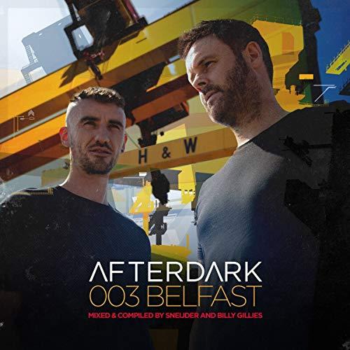 Various - Afterdark 003-Belfast-Sneijder & Billy Gillies - Preis vom 17.06.2021 04:48:08 h
