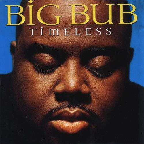 Big Bub - Timeless - Preis vom 22.06.2021 04:48:15 h
