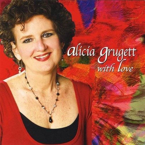 Alicia Grugett - Alicia Grugett With Love - Preis vom 21.06.2021 04:48:19 h
