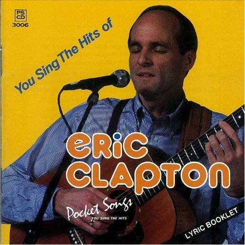 Eric Clapton - You Sing The Hits Of Eric Clapton (Karaoke) (US Import) - Preis vom 18.06.2021 04:47:54 h