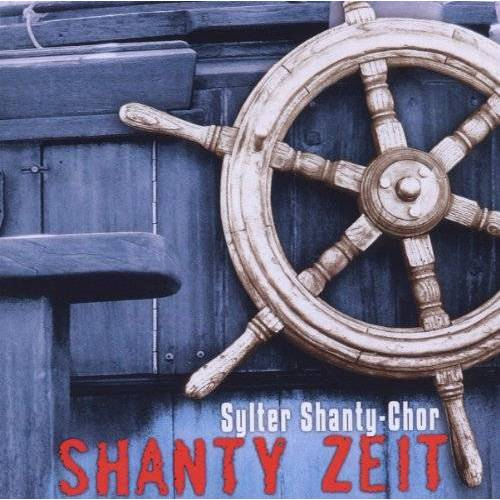 Sylter Shanty-Chor - Shanty Zeit Mit Dem Sylter Sha - Preis vom 19.06.2021 04:48:54 h