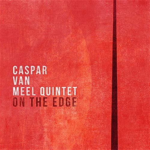 Caspar van Meel Quintet - On the Edge - Preis vom 15.06.2021 04:47:52 h