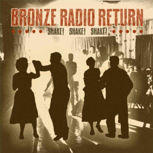 Bronze Radio Return - Shake! Shake! Shake! - Preis vom 11.10.2021 04:51:43 h