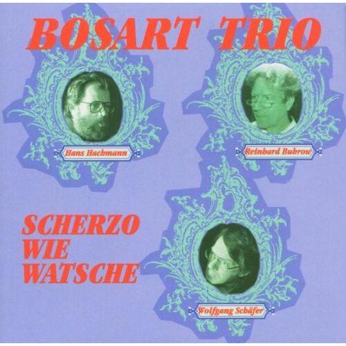 Bosart Trio - Scherzo Wie Watsche - Preis vom 16.05.2021 04:43:40 h