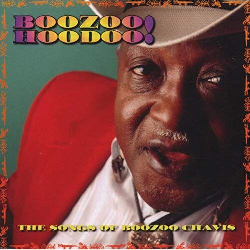 Boozoo Chavis - Boozoo Hoodoo! the Songs of... - Preis vom 22.06.2021 04:48:15 h
