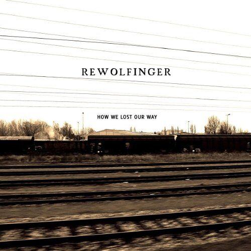Rewolfinger - How We Lost Our Way - Preis vom 07.05.2021 04:52:30 h