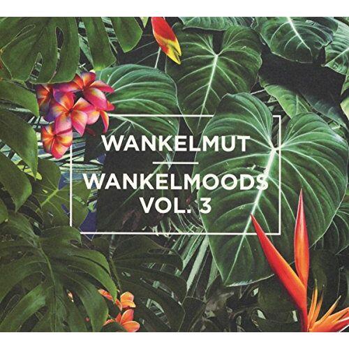Wankelmut - Wankelmoods Vol.3 - Preis vom 13.04.2021 04:49:48 h