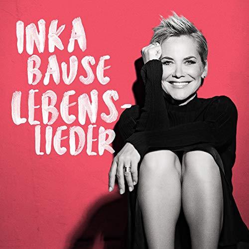 Inka Bause - Lebenslieder - Preis vom 13.04.2021 04:49:48 h