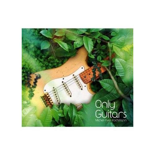 Michel-Yves Kochmann - Only Guitars - Preis vom 23.02.2021 06:05:19 h