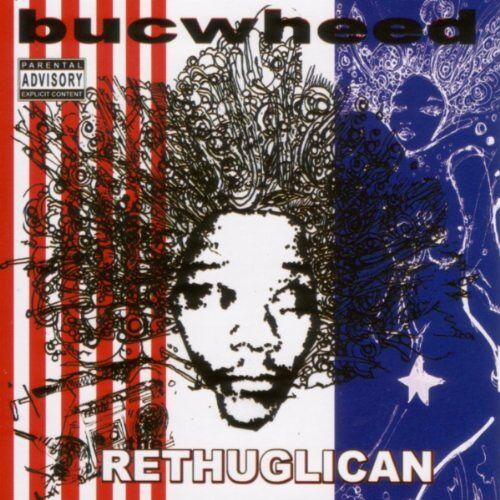 Bucwheed - Rethuglican - Preis vom 18.04.2021 04:52:10 h