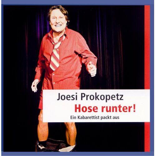 Joesi Prokopetz - Hose runter! Ein Kabarettist packt aus - Preis vom 21.01.2021 06:07:38 h