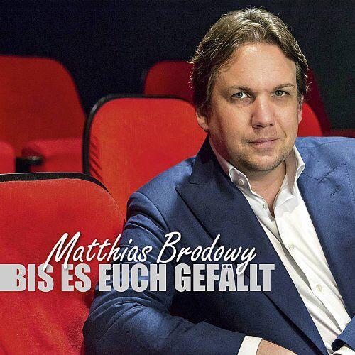 Matthias Brodowy - Bis Es Euch Gefällt - Preis vom 18.02.2020 05:58:08 h