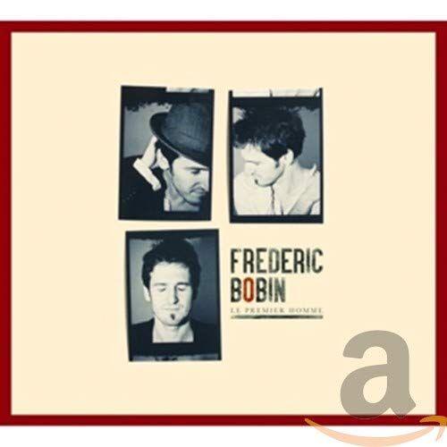 Frédéric Bobin - Frederic Bobin - Le Premiere Homme - Preis vom 15.04.2021 04:51:42 h