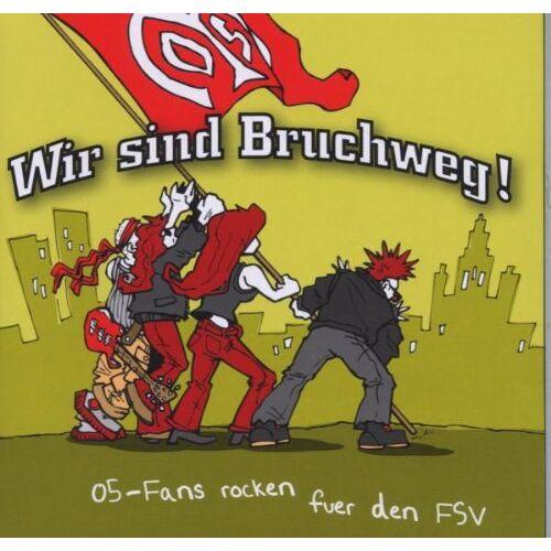 Various - Wir Sind Bruchweg! Mainz 05... - Preis vom 16.01.2021 06:04:45 h
