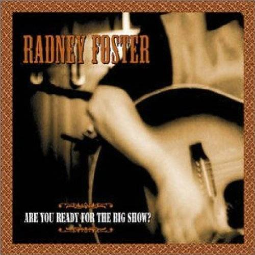 Radney Foster - Are You Ready for the Big Show - Preis vom 14.05.2021 04:51:20 h