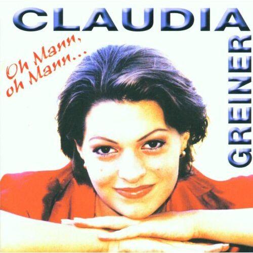 Claudia Greiner - Oh Mann,Oh Mann - Preis vom 12.04.2021 04:50:28 h