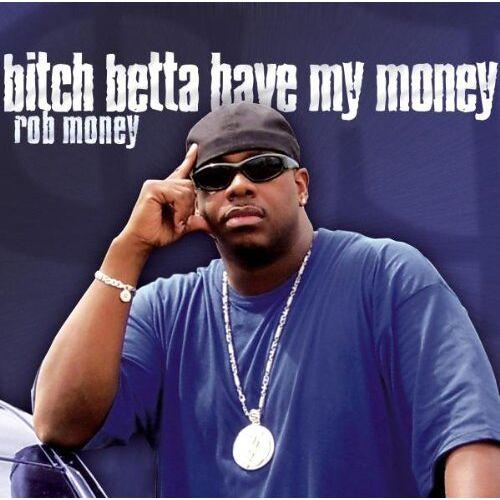 Rob Money - Bitch Betta Have My Money - Preis vom 20.01.2021 06:06:08 h
