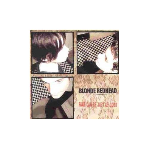 Blonde Redhead - Fake Can Be Just As Good - Preis vom 10.04.2021 04:53:14 h
