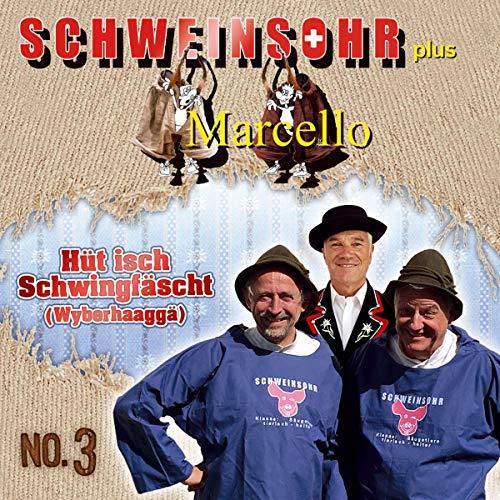 Schweinsohr - Hüt isch Schwingfäscht (Wyberhaaggä) No.3 - Preis vom 27.02.2021 06:04:24 h