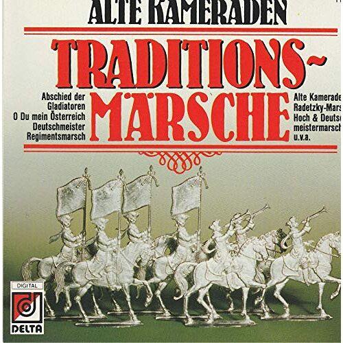 Alte Kameraden - Alte Kameraden Traditions-märsche - Preis vom 06.05.2021 04:54:26 h