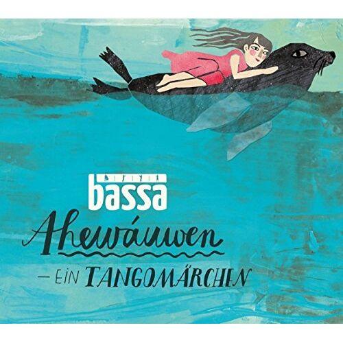 Bassa - Ahewáuwen-Ein Tangomärchen - Preis vom 16.10.2019 05:03:37 h