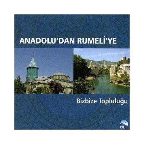 Anadoludan Rumeliye - Bizbize Toglulugu - Preis vom 01.03.2021 06:00:22 h