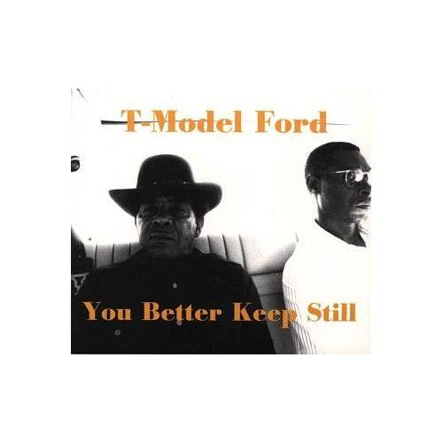 T-Model Ford - You Better Keep Still [Vinyl LP] - Preis vom 15.04.2021 04:51:42 h