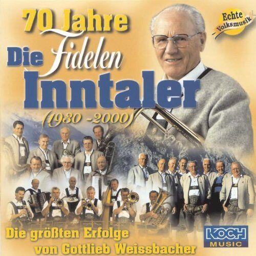 die Fidelen Inntaler - 70 Jahre - Preis vom 05.09.2020 04:49:05 h